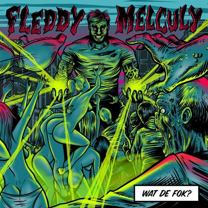 Fleddy Melculy - Wat de Fok?