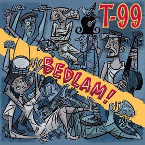 T99 T-99 Bedlam