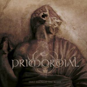 "Primordial ""Exile Amongst The Ruins"""