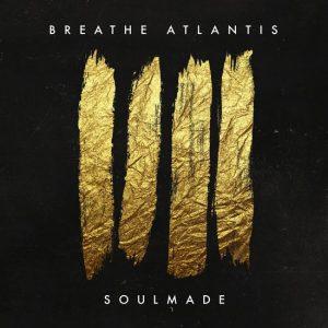 BREATHE ATLANTIS – SOULMADE
