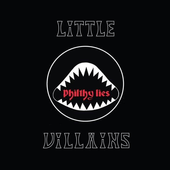 LITTLE VILLAINS – PHILTHY LIES