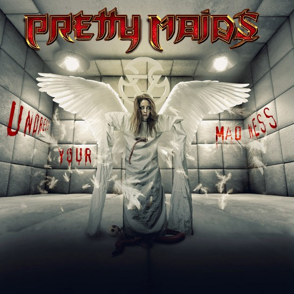 Pretty Maids- Undress Your Madness